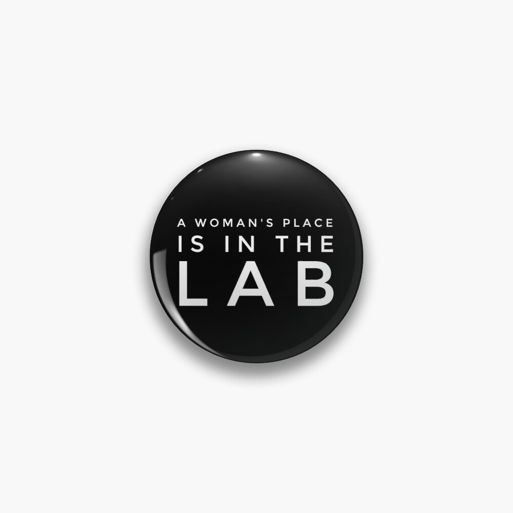 A WOMANS PLACE IS IN THE LAB Pin
