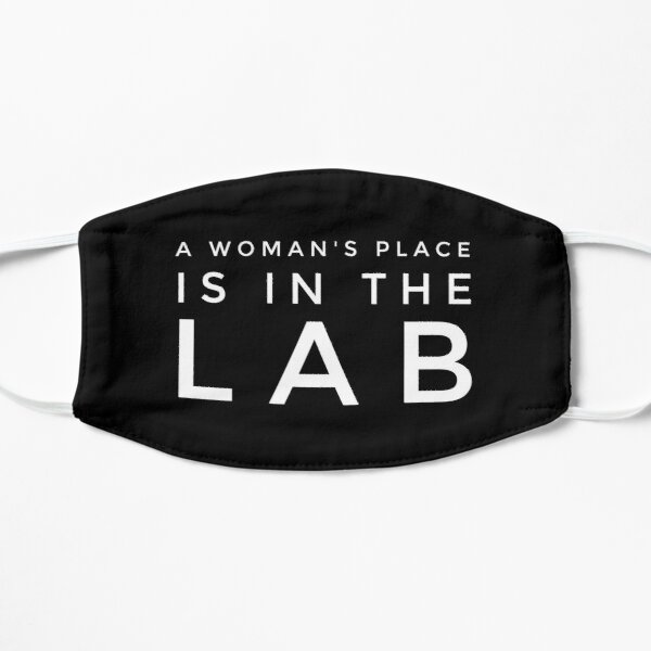 A WOMANS PLACE IS IN THE LAB Mask