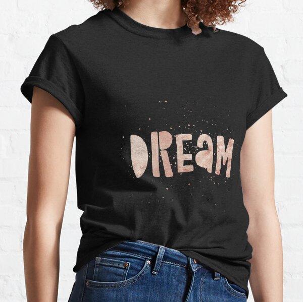 DREAM {shiny text} Classic T-Shirt