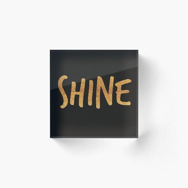 SHINE {golden text} Acrylic Block
