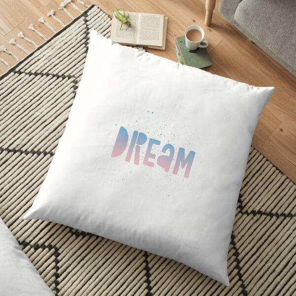DREAM {blue and pink text} Floor Pillow