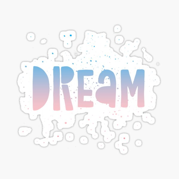 DREAM {blue and pink text} Sticker