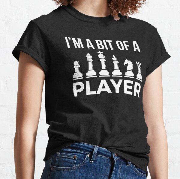 Chess Player joke - I'm a Bit of a Player! Classic T-Shirt