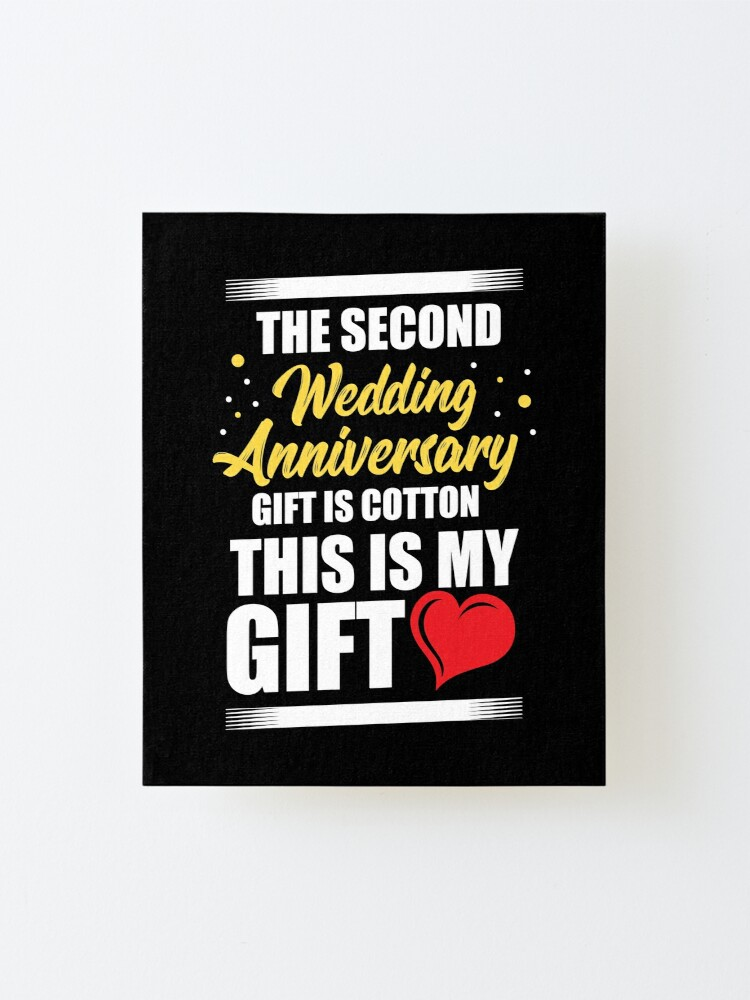 Anniversary Second Wedding Anniversary Gift Is Cotton Mounted Print By Haselshirt Redbubble