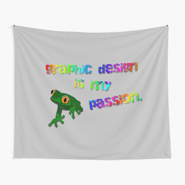 Graphic Design Is My Passion - Meme Design Tapestry