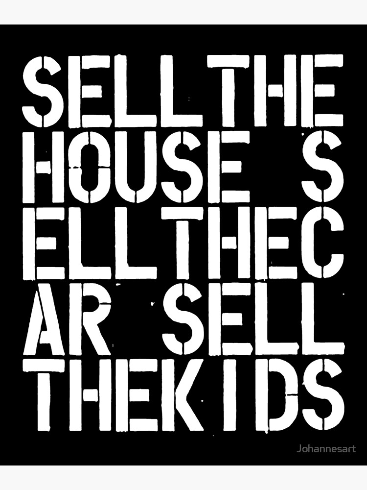 Sell the house sell the car sell the kids Wool contemporary art lover gift painting by Johannesart
