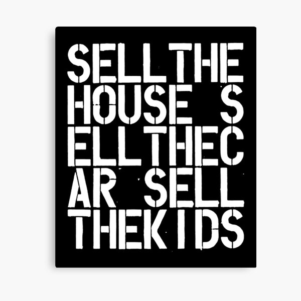 Sell the house sell the car sell the kids Wool contemporary art lover gift painting Canvas Print