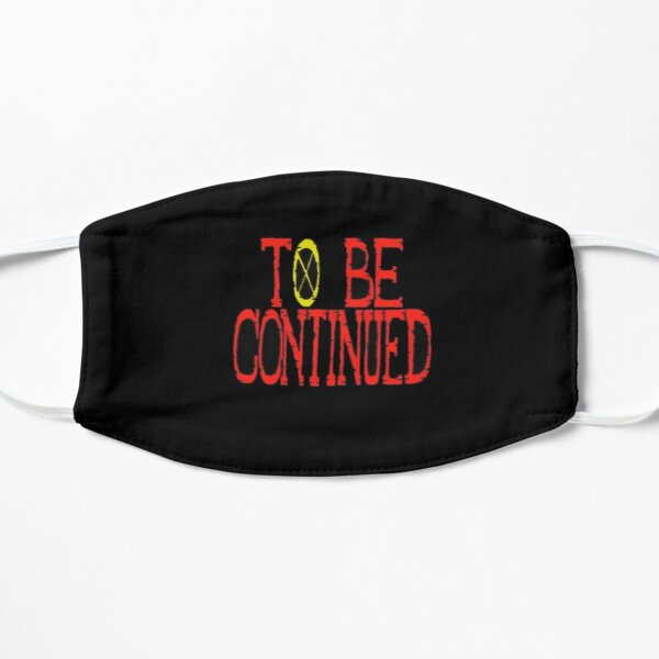 To be continued one piece  Flat Mask