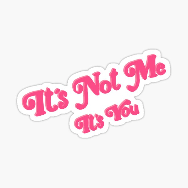 its not me its you y2k Sticker