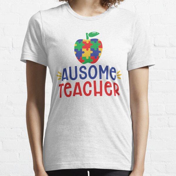 Autism Teacher - Ausome Teacher Essential T-Shirt