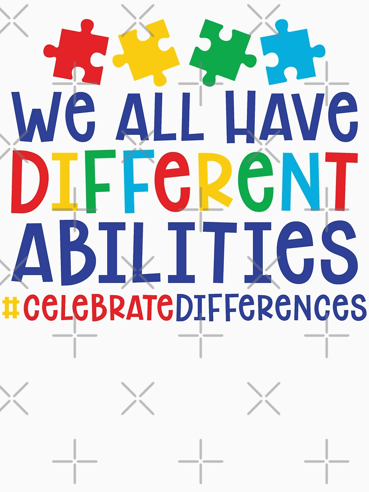 Autism Teacher - We All Have Different Abilities #celebratedifferences by wantneedlove