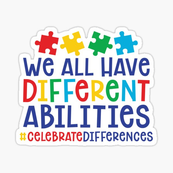 Autism Teacher - We All Have Different Abilities #celebratedifferences Sticker