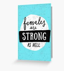 Females Are Strong As Hell | Blue Greeting Card