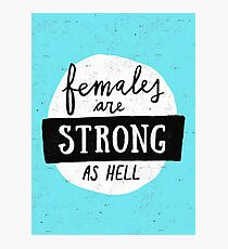 Females Are Strong As Hell | Blue Photographic Print