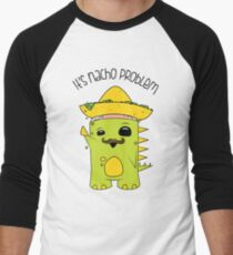It's Nacho Problem. T-Shirt
