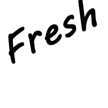 Fresh by Jonesy117
