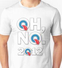 Oh, no. 2012 T-Shirt