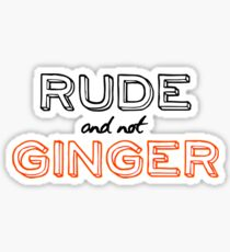 Rude and not Ginger Sticker