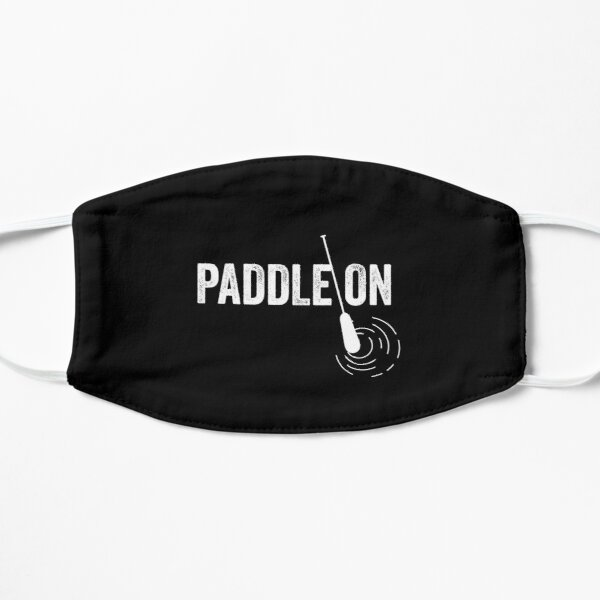 Paddle On Canoe Lover Canoeing Gift Kayak Paddling Mask