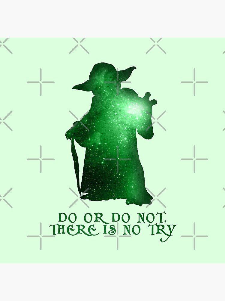 Do or Do not, There is no Try by VanHand