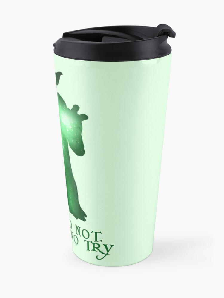 Alternate view of Do or Do not, There is no Try Travel Mug