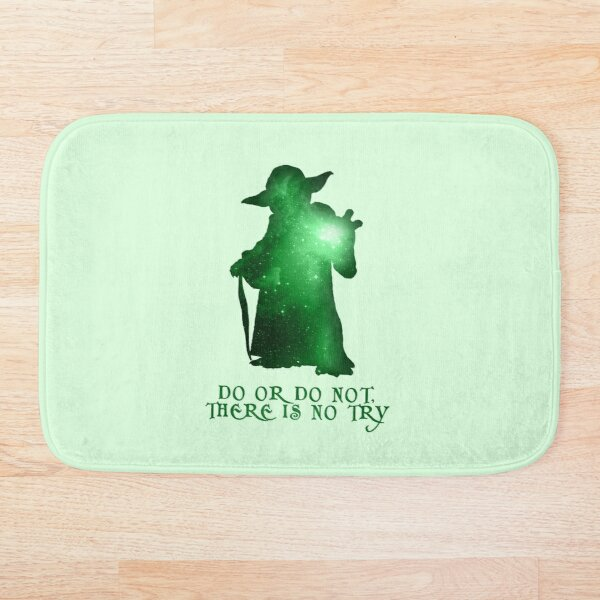 Do or Do not, There is no Try Bath Mat