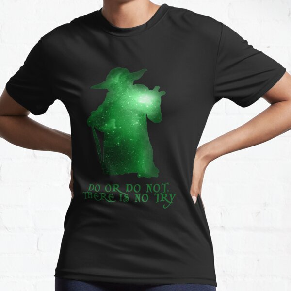 Do or Do not, There is no Try Active T-Shirt