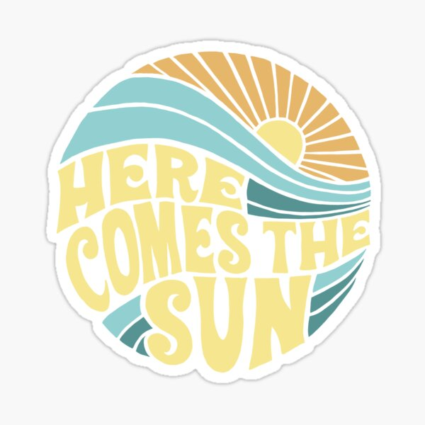 Groovy Here Comes the Sun Sticker