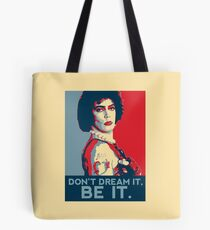 Don't dream it, BE it. Tote Bag