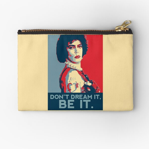 Don't dream it, BE it. Zipper Pouch