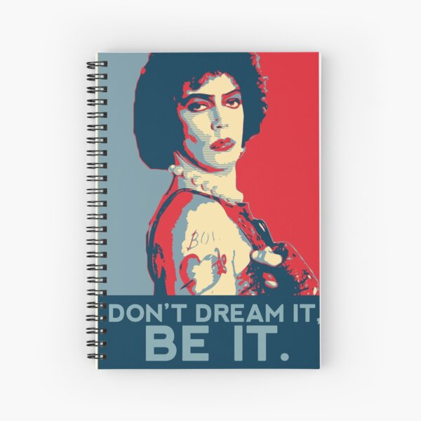 Don't dream it, BE it. Spiral Notebook