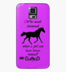 Who Needs Diamonds...Equestrian Horse iPhone & iPod Cases Case/Skin for Samsung Galaxy