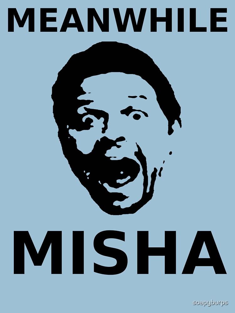 Meanwhile Misha | Unisex T-Shirt