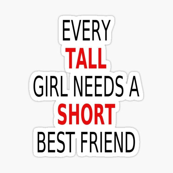 Jedes große Mädchen braucht einen kurzen besten Freund Sticker