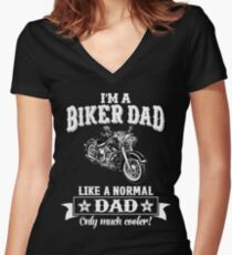 I'm a Biker Dad , Like Normal Dad , Only Cooler . T Shirts , Mugs , Phone Cases , Duvets and More Women's Fitted V-Neck T-Shirt