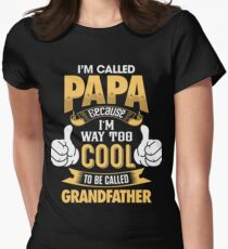 I'm Called PAPA Because I'm Way Too Cool To Be Called Grandfather . T-Shirts , Hoodies , Mugs & More Women's Fitted T-Shirt