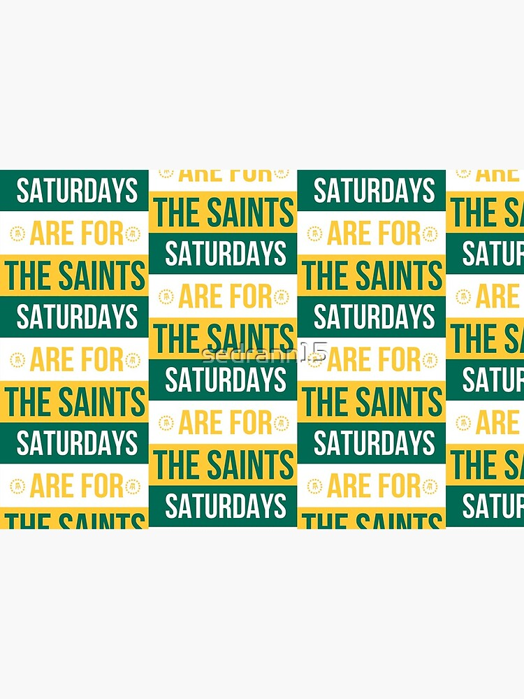 Saturdays are for the Saints by sedrann15