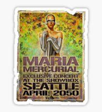 Maria Mercurial 2050 Concert Poster Sticker