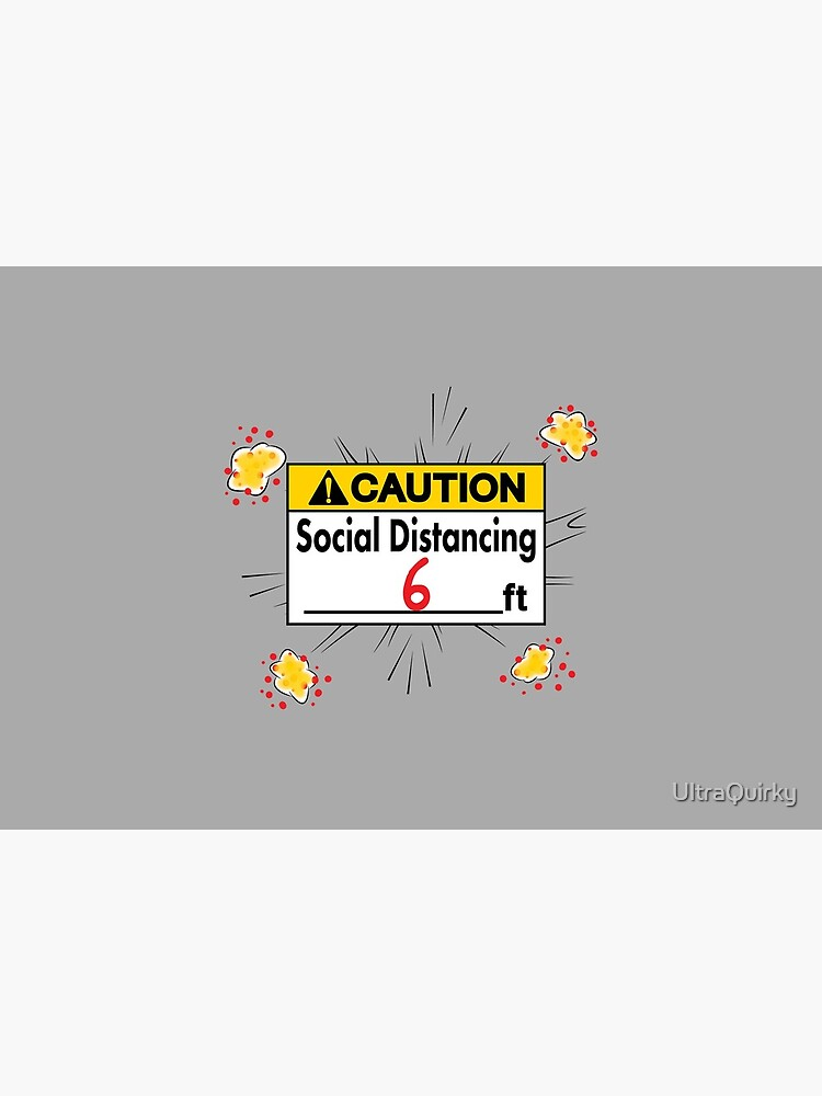 Caution Social Distancing 6 Ft. by UltraQuirky