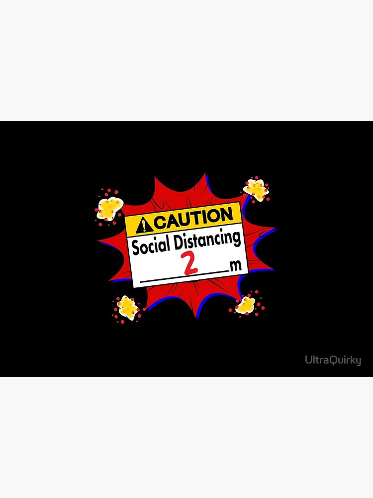 Caution Social Distancing 2 Meters. by UltraQuirky