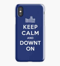 Keep Calm and DOWNTON! iPhone Case