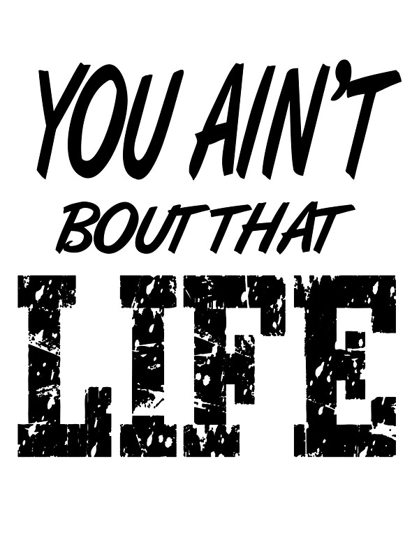 """""""You Ain't Bout That Life"""" Stickers by PAGraphics 