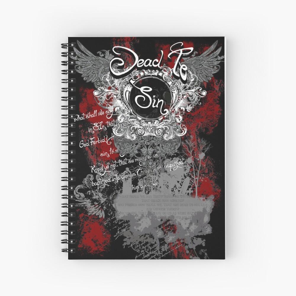 Dead To Sin Spiral Notebook