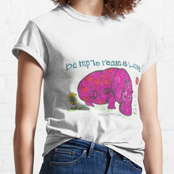 Be Hip Classic T-Shirt