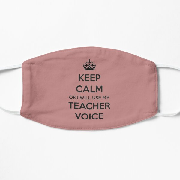 Teacher Gifts - Keep Calm Or I Will Use My Teacher Voice Funny Gift Ideas for Teachers Mask