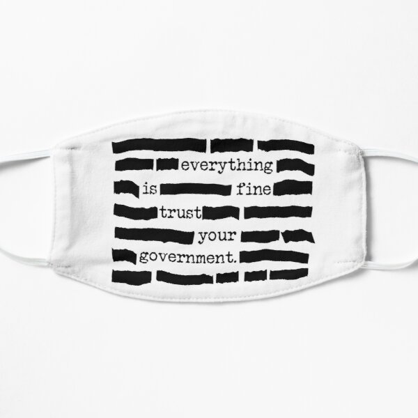 Everything Is Fine, Trust Your Government - Funny Classified Redacted Document Gift for Conspiracy Theory Lovers Flat Mask