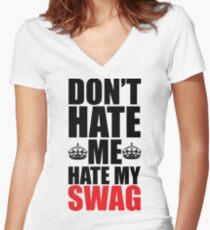 Hate My Swag Funny Quote Women's Fitted V-Neck T-Shirt