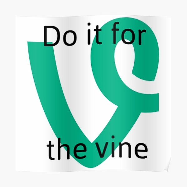 Do it for the vine Poster