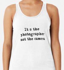 It's the photographer ... Tee ... black text Women's Tank Top