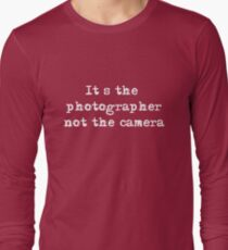 It's the Photographer ... Tee ... white text Long Sleeve T-Shirt